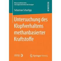 Untersuchung Des Klopfverhaltens Methanbasierter Kraftstoffe by Sebastian Scharlipp, 9783658202040