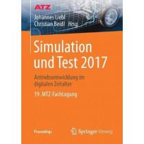 Simulation Und Test 2017: Antriebsentwicklung Im Digitalen Zeitalter 19. Mtz-Fachtagung by Johannes Liebl, 9783658208271