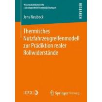 Thermisches Nutzfahrzeugreifenmodell Zur Pradiktion Realer Rollwiderstande by Jens Neubeck, 9783658215408