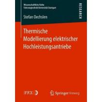Thermische Modellierung Elektrischer Hochleistungsantriebe by Stefan Oechslen, 9783658226312