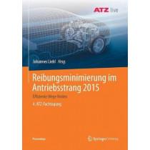 Reibungsminimierung Im Antriebsstrang 2015: Effiziente Wege Finden 4. Atz-Fachtagung by Johannes Liebl, 9783658231880