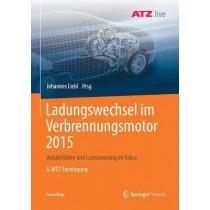 Ladungswechsel Im Verbrennungsmotor 2015: Variabilitaten Und Laststeuerung Im Fokus 8. Mtz-Fachtagung by Johannes Liebl, 9783658235239