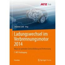Ladungswechsel Im Verbrennungsmotor 2014: Wege Zur Optimalen Gemischbildung Und Verbrennung 7. Mtz-Fachtagung by Johannes Liebl, 9783658235277