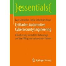 Leitfaden Automotive Cybersecurity Engineering: Absicherung Vernetzter Fahrzeuge Auf Dem Weg Zum Autonomen Fahren by Lars Schnieder, 9783658237684