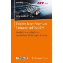 Experten-Forum Powertrain: Simulation Und Test 2019: Vom Prufstand Bis Big Data - Ganzheitliche Validierung-In-The-Loop by Johannes Liebl, 9783658287061