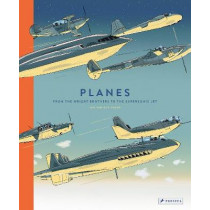 Planes: From the Wright Brothers to the Supersonic Jet by Jan Van Der Veken, 9783791374413