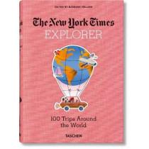 NYT Explorer. 100 Trips Around the World by Barbara Ireland, 9783836584173