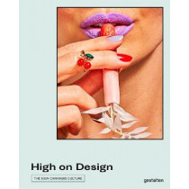High on Design: The New Cannabis Culture by gestalten, 9783899558807