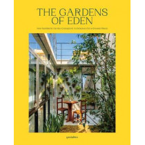 The Gardens of Eden: New Residential Garden Concepts & Architecture for a Greener Planet by Abbye Churchill, 9783899559903