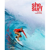 She Surf: The Rise of Female Surfing by gestalten, 9783899559989
