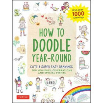 How to Doodle Year-Round: Cute & Super Easy Drawings for Holidays, Celebrations and Special Events - With Over 1000 Drawings by Kamo, 9784805315866