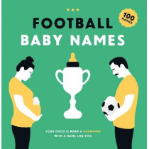 Football Baby Names: Your Child is Born a Champion with a Name Like This by Boudewijn Bosman, 9789063695231