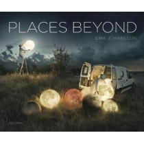 Erik Johansson: Places Beyond, 9789171264916