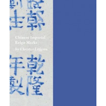 Chinese Imperial Reign Marks by Christer Loefgren, 9789198465181