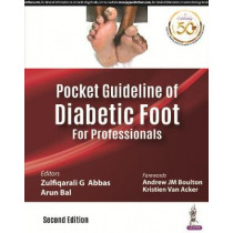 Pocket Guideline of Diabetic Foot for Professionals by Zulfiqarali G. Abbas, 9789352703135