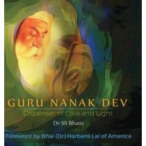 Guru Nanak Dev: Dispenser of Love and Light by Dr Ss Bhatti, 9789389530223