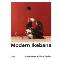Modern Ikebana: A New Wave in Floral Design by Tom Loxley, 9789493039278