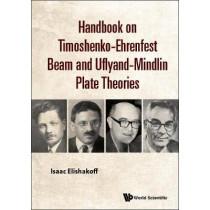 Handbook On Timoshenko-ehrenfest Beam And Uflyand- Mindlin Plate Theories by Isaac E Elishakoff, 9789813236516