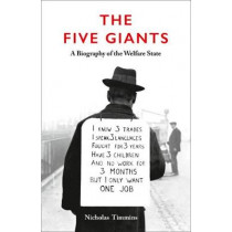 The Five Giants [New Edition]: A Biography of the Welfare State by Nicholas Timmins, 9780007335138
