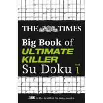 The Times Big Book of Ultimate Killer Su Doku (The Times Ultimate Killer) by The Times Mind Games, 9780007983162