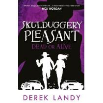 Dead or Alive (Skulduggery Pleasant, Book 14) by Derek Landy, 9780008420017
