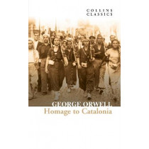 Homage to Catalonia (Collins Classics) by George Orwell, 9780008442743