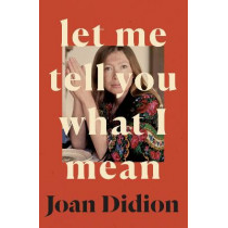 Let Me Tell You What I Mean by Joan Didion, 9780008451752