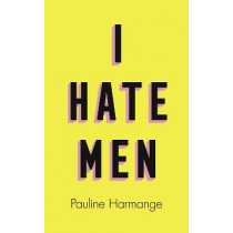I Hate Men by Pauline Harmange, 9780008457587