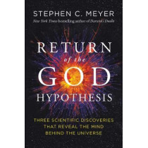 The Return of the God Hypothesis by Stephen C Meyer, 9780062071507