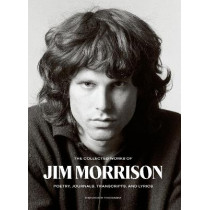 The Collected Works of Jim Morrison: Poetry, Journals, Transcripts, and Lyrics by Jim Morrison, 9780063028975