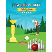 Bowling and Golf Tracing Alphabet Practice Book: Tracing Alphabet for Preschoolers Practice Book - A Captivating Bowling and Golf Tracing Letters Workbook by Alisha Lewis, 9780103721460