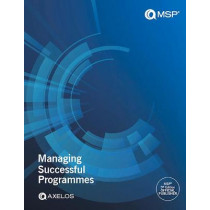 Managing successful programmes (Print) by AXELOS, 9780113316762
