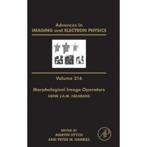 Advances in Imaging and Electron Physics: Volume 216 by Peter W. Hawkes, 9780128210031