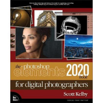 The Photoshop Elements 2020 Book for Digital Photographers by Scott Kelby, 9780135301012