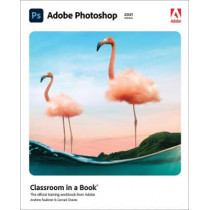 Adobe Photoshop Classroom in a Book by Conrad Chavez, 9780136904731