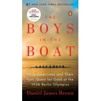The Boys in the Boat: Nine Americans and Their Epic Quest for Gold at the 1936 Berlin Olympics by Daniel James Brown, 9780143136965