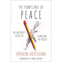The Frontlines of Peace: An Insider's Guide to Changing the World by Severine Autesserre, 9780197530351