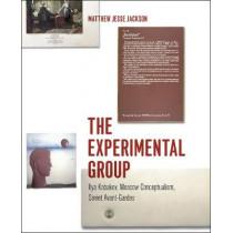 The Experimental Group: Ilya Kabakov, Moscow Conceptualism, Soviet Avant-gardes by Matthew Jesse Jackson, 9780226317960