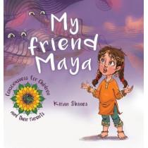 My Friend Maya by Kiran Shines, 9780228819509