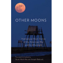 Other Moons: Vietnamese Short Stories of the American War and Its Aftermath by Quan Manh Ha, 9780231196093