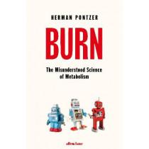 Burn: The Misunderstood Science of Metabolism by Herman Pontzer, 9780241388426