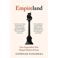 Empireland: How Imperialism Has Shaped Modern Britain by Sathnam Sanghera, 9780241445297