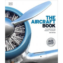 The Aircraft Book: The Definitive Visual History by DK, 9780241446355