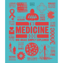 The Medicine Book: Big Ideas Simple Explained by DK, 9780241471258
