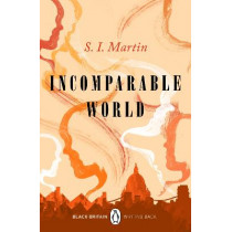 Incomparable World: Black Britain: Writing Back by S. I. Martin, 9780241482704
