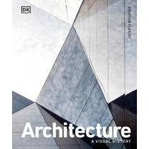 Architecture: A Visual History by Jonathan Glancey, 9780241514900