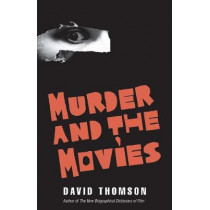 Murder and the Movies by David Thomson, 9780300220018