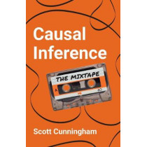Causal Inference: The Mixtape by Scott Cunningham, 9780300251685
