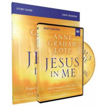 Jesus in Me Study Guide with DVD: Experiencing the Holy Spirit as a Constant Companion by Lotz, Anne Graham, 9780310117377
