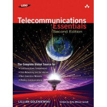 Telecommunications Essentials, Second Edition: The Complete Global Source by Lillian Goleniewski, 9780321427618